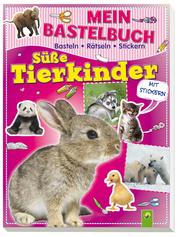 Mein Bastelbuch - Süße Tierkinder
