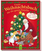 Unser Weihnachtsbuch für die ganze Familie