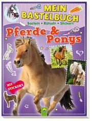 Mein Bastelbuch - Pferde und Ponys