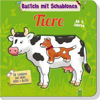 Basteln Mit Schablonen Tiere Schwager Steinlein Verlag Gmbh