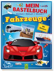 Mein Bastelbuch - Fahrzeuge