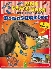 Mein Bastelbuch - Dinosaurier