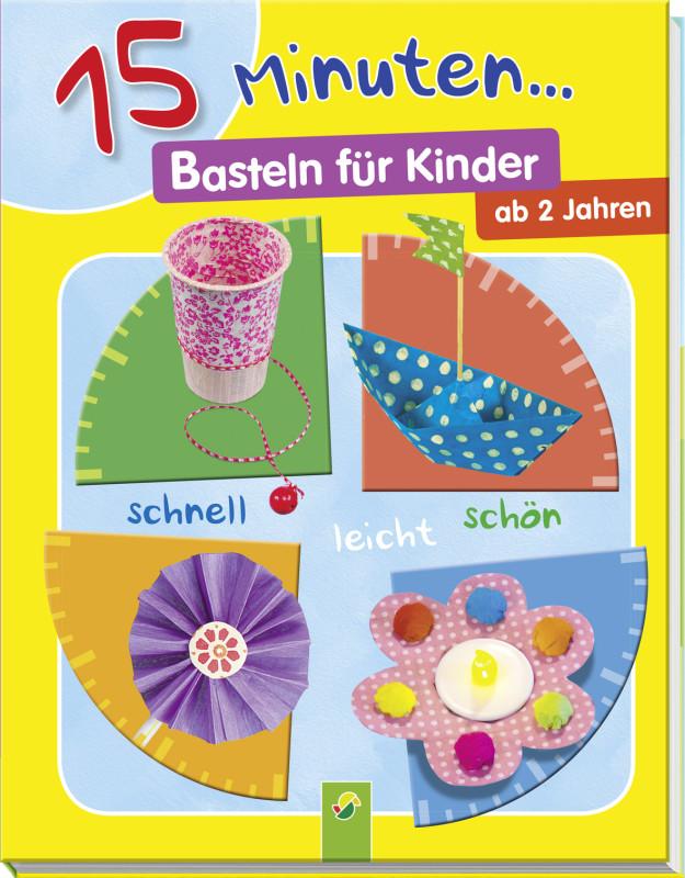 15 Minuten Basteln Für Kinder Schwager Steinlein Verlag Gmbh